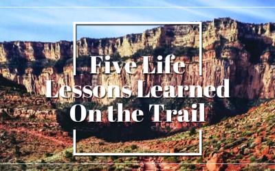 Five Life Lessons Learned on the Trail